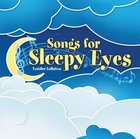 Toddler Lullabies: Songs For Sleepy Eyes