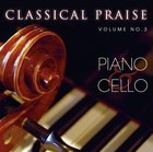 Piano & Cello (#03 in Classical Praise Series) CD