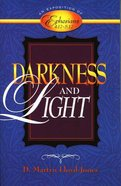 Darkness and Light - An Exposition of Ephesians 4:17-5:17