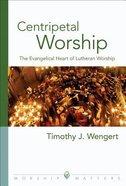 Centripetal Worship Paperback