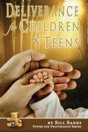 Deliverance For Children & Teens Paperback