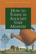 How to Thrive in Associate Staff Ministry Paperback