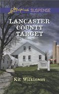 Lancaster County Target (Love Inspired Suspense Series) eBook