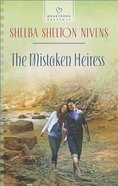 The Mistaken Heiress (Heartsong Series) eBook