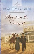 Sweet on the Cowgirl (#1105 in Heartsong Series) eBook