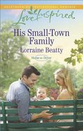 His Small-Town Family (Home to Dover) (Love Inspired Series) Mass Market