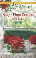 Sugar Plum Season (Love Inspired Series) eBook