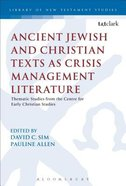 Ancient Jewish and Christian Texts as Crisis Management Literature (Library Of New Testament Studies Series) Paperback