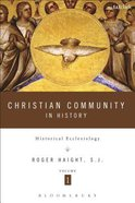 Christian Community in History Volume 1 Paperback
