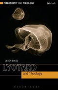 Lyotard and Theology (Philosophy And Theology Series) Paperback