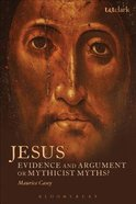 Jesus: Evidence and Argument Or Mythicist Myths? Paperback