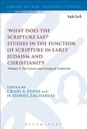 'What Does the Scripture Say?' Studies in the Function of Scripture in Early Judaism and Christianit (Volume 2) (Library Of New Testament Studies Seri Paperback