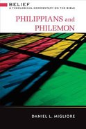 Philippians and Philemon (Belief: Theological Commentary On The Bible Series) Hardback