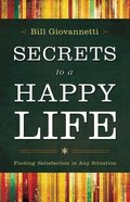 Secrets to a Happy Life Paperback