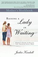 Raising a Lady in Waiting (Mother's Workbook)