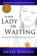The Lady in Waiting: Becoming God's Best While Waiting For Mr. Right (New Edition) Paperback