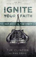Ignite Your Faith (Companion Piece To 'The Impressionist') Paperback