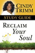 Reclaim Your Soul (Study Guide) Paperback