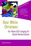 Dear White Christians Paperback