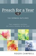 104 Sermon Outlines (#08 in Preach For A Year Series) Paperback