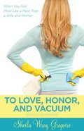 To Love, Honor, And Vacuum, Updated