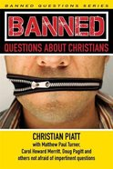 Banned Questions About Christians (Banned Questions Series) Paperback