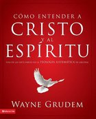 Cocmo Entender a Cristo Y El Espiritu (Making Sense Of Christ And The Spirit)