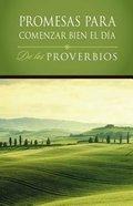 Promesas Para Comenzar Bien El Da De Los Proverbios / Daybreak Promises From Proverbs Hardback