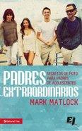 Padres Extraodinarios (Real World Parents) Paperback