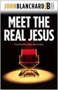 Meet the Real Jesus (John Blanchard Classic Series)