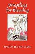 Wrestling For Blessing Paperback