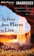 The Four Best Places to Live (Unabridged, 2cds) CD