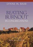 Beating Burnout in Congregations Hardback