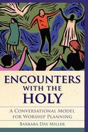 Encounters With the Holy Paperback