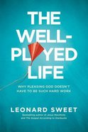 The Well-Played Life (Large Print) Paperback