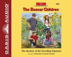 The Mystery of the Traveling Tomatoes (Unabridged, 2 CDS) (#117 in Boxcar Children Audio Series)