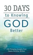 Value Books: 30 Days to Knowing God Better Mass Market