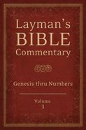 Genesis Thru Numbers (#01 in Layman's Bible Commentary Series) Paperback