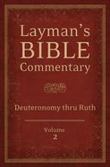 Deuteronomy Thru Ruth (#02 in Layman's Bible Commentary Series)