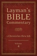 1 Chronicles Thru Job (#04 in Layman's Bible Commentary Series)