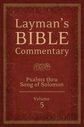 Psalms Thru Song of Solomon (#05 in Layman's Bible Commentary Series) Paperback