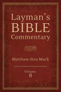 Matthew Thru Mark (#08 in Layman's Bible Commentary Series) Paperback