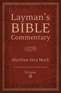 Matthew Thru Mark (#08 in Laymans Bible Commentary Series)