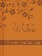 Wisdom For Mothers Devotional Journal