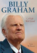 Billy Graham: A Life Well Lived Paperback