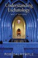 Understanding Eschatology Paperback