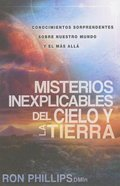 Misterios Inexplicables Del Cielo Y La Tierra (Unexplained Mysteries Of Heaven & Earth) Paperback