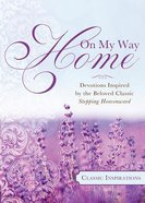 Classic Inspiration: On My Way Home Paperback