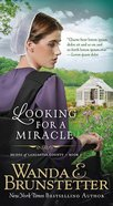 Looking For a Miracle (#02 in Brides Of Lancaster County Series)