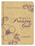When I'm Praising God (Devotional Journal) (Cream) Hardback
